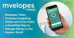Mvelopes Takes Envelope Budgeting Online and Gives Users a Simplified Way to Manage Money in the Modern World