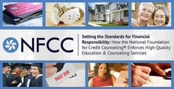 Setting the Standards for Financial Responsibility — How the National Foundation for Credit Counseling® Enforces High-Quality Education & Counseling Services
