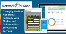 Network for Good: Changing the Way Nonprofits Fundraise with Modern and Guidance-Rich Software and Services