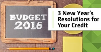 3 New Year's Resolutions for Your Credit