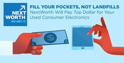Fill Your Pockets, Not Landfills — NextWorth Will Pay Top Dollar for Your Used Consumer Electronics