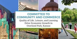 Committed to Community and Commerce — Quality of Life, Leisure, and Learning Drive Economic Growth in Overland Park, Kansas