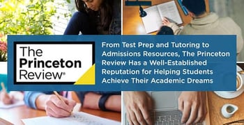 From Test Prep and Tutoring to Admissions Resources, The Princeton Review Has a Well-Established Reputation for Helping Students Achieve Their Academic Dreams