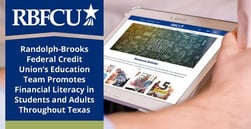Randolph-Brooks Federal Credit Union's Education Team Promotes Financial Literacy in Students and Adults Throughout Texas