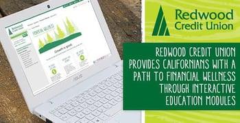 Redwood Credit Union Provides Californians with a Path to Financial Wellness Through Interactive Education Modules