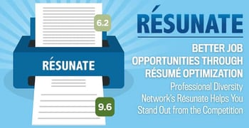 Better Job Opportunities Through Résumé Optimization — Professional Diversity Network's Resunate Helps You Stand Out from the Competition