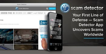 Your First Line of Defense — Scam Detector Uncovers Scams Worldwide