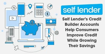 Self Lender's Credit Builder Accounts Help Consumers Improve Credit While Growing Their Savings