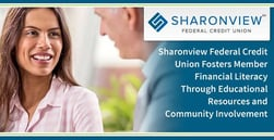 Sharonview Federal Credit Union Fosters Member Financial Literacy Through Educational Resources and Community Involvement