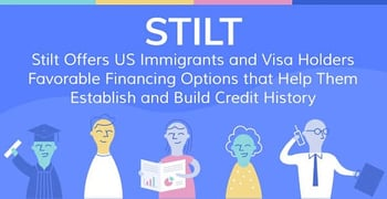 Stilt Offers Us Immigrants And Visa Holders Better Financing Options