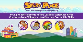 Young Readers Become Future Leaders: StoryPlace Gives Charlotte-Area Children a Head Start on Crucial Life Skills