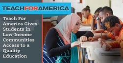 Teach For America Gives Students in Low-Income Communities Access to a Quality Education