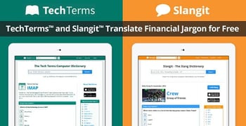 TechTerms™ and Slangit™ Provide Free Online Dictionaries to Translate Financial Terminology into a Language Consumers Can Comprehend