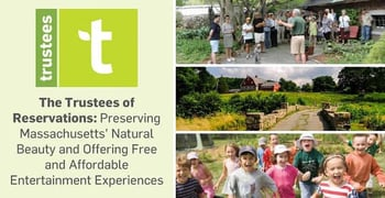 The Trustees of Reservations: Preserving Massachusetts' Natural Beauty and Offering Free and Affordable Entertainment Experiences