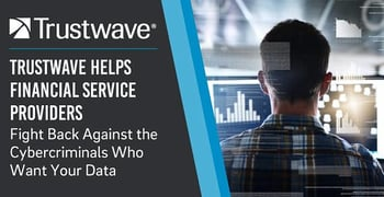 Trustwave Helps Financial Service Providers Protect Customer Data