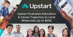 Loans Based on a Borrower's Potential — Upstart Evaluates Education & Career Trajectory to Lend Millennials Up to $50K