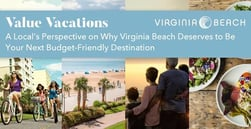 Value Vacations — A Local's Perspective on Why Virginia Beach Deserves to Be Your Next Budget-Friendly Destination