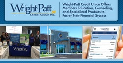 Wright-Patt Credit Union Offers Members Education, Counseling, and Specialized Products to Foster Their Financial Success