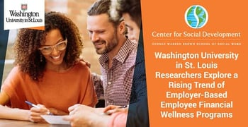 Washington University in St. Louis Researchers Explore a Rising Trend of Employer-Based Employee Financial Wellness Programs