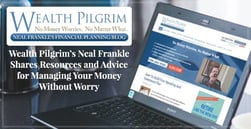 Wealth Pilgrim's Neal Frankle Shares Resources and Advice for Managing Your Money Without Worry