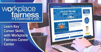 Learn Career Skills With Workplace Fairness Career Center