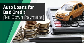 3 Best Auto Loans for Bad Credit With No Down Payment
