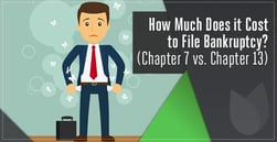 Chapter 7 vs. Chapter 13 — How Much Does it Cost to File Bankruptcy?