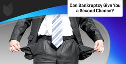 Can Bankruptcy Give You a Second Chance?