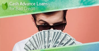 Cash Advance Loans For Bad Credit