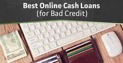 8 Best Online Cash Loans for Bad Credit in 2020