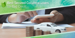 12 Best Secured Collateral Loans for Bad Credit