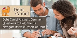 Debt Camel Answers Common Questions to Help the UK Navigate Its Vast Desert of Debt