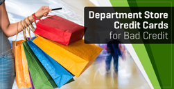 7 Department Store Cards for Bad Credit (2020)