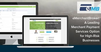 eMerchantBroker: A Leading Merchant Payment Services Option for High-Risk Businesses