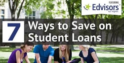 7 Ways to Save on Student Loans, Featuring Edvisors