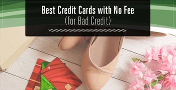 Credit Cards For Bad Credit With No Fee