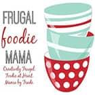 Frugal Foodie Mama