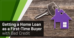 5 Steps to Get a Loan as a First-Time Home Buyer with Bad Credit