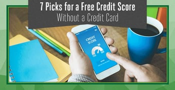 7 Online Picks for a Free Credit Score (Without Credit Card Requirements)