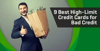 9 Best High-Limit Credit Cards for Bad Credit