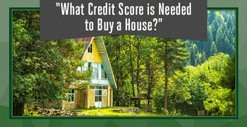 """""""What Credit Score is Needed to Buy a House?"""" (2020 Minimum & Average)"""