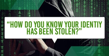 How Will I Know My Identity Has Been Stolen?