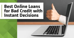 8 Best Loans for Bad Credit with Online, Instant Decisions