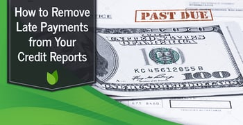 How To Remove Late Payments From Your Credit Report