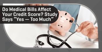 Do Medical Bills Affect Your Credit Score