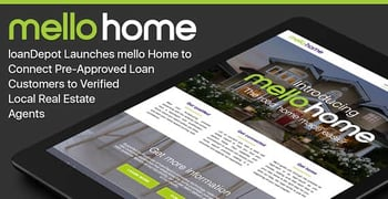Loandepots Mello Expansion Connects Homebuyers To Sellers