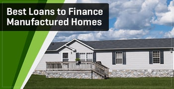 8 Best Manufactured Home Loans for Bad Credit Financing