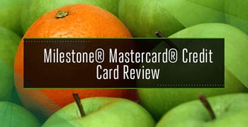 2020 Milestone Credit Card Review —  A Good Card for Bad Credit?