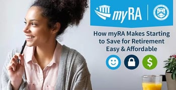 Reach Your Retirement Goals: How myRA Makes Starting to Save Easy & Affordable