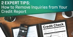 How to Remove Inquiries from Your Credit Report — 2 Expert Tips
